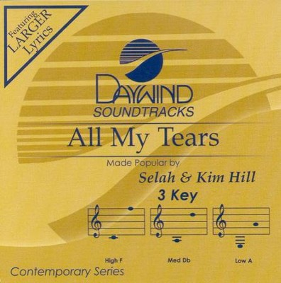 All My Tears, Accompaniment CD   -     By: Selah, Kim Hill