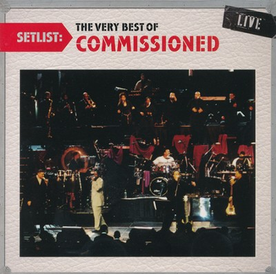 Setlist: The Very Best of Commissioned   -     By: Commissioned