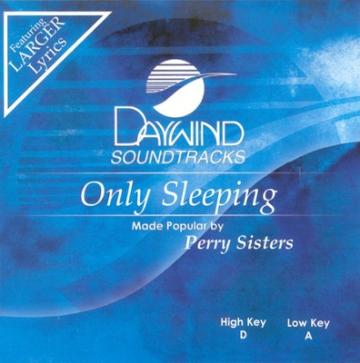 Only Sleeping, Acompaniment CD   -     By: The Perry Sisters