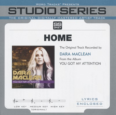 Home (Original Key with BGVs)  [Music Download] -     By: Dara Maclean