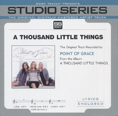A Thousand Little Things (Low Key Track without BGVs)  [Music Download] -     By: Point of Grace