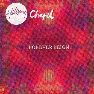 Forever Reign CD/DVD   -     By: Hillsong Chapel