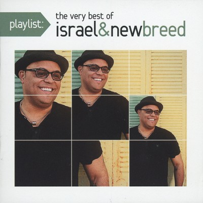 Playlist: The Very Best of Israel & New Breed   -     By: Israel & New Breed