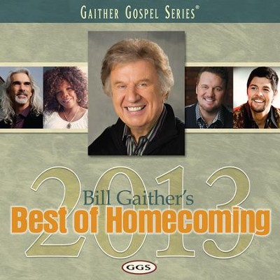 Bill Gaither's Best of Homecoming 2013   -     By: Bill Gaither, Gloria Gaither, Homecoming Friends