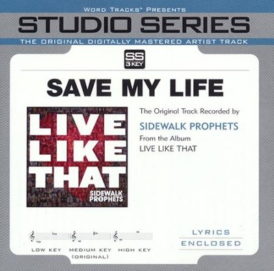 Save My Life (Original Key with Background Vocals)  [Music Download] -     By: Sidewalk Prophets