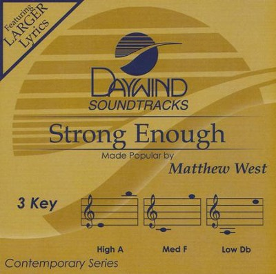 Strong Enough   -     By: Matthew West