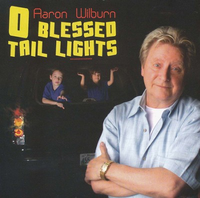 O Blessed Tail Lights, CD   -     By: Aaron Wilburn