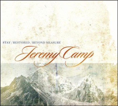 Stay, Restored, Beyond Measure   -     By: Jeremy Camp