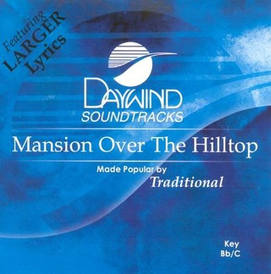 Mansion Over The Hilltop, Accompaniment CD   -     By: Gaither Vocal Band