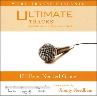 If I Ever Needed Grace Acc, CD  -     By: Jimmy Needham