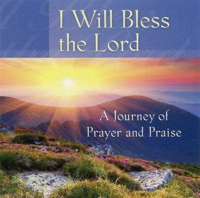 I Will Bless the Lord   -