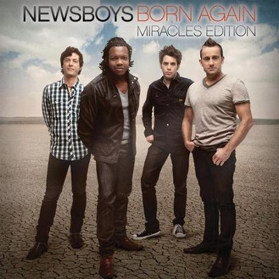 Born Again, Miracles Edition CD   -     By: Newsboys