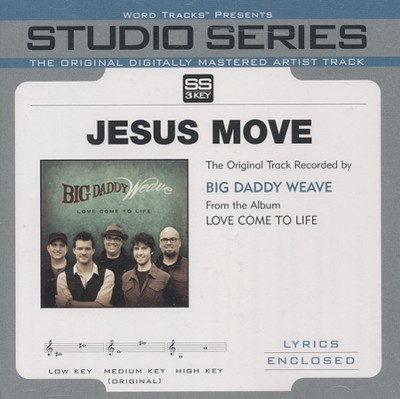 Jesus Move (Original Key with Background Vocals)  [Music Download] -     By: Big Daddy Weave