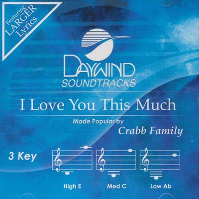 I Love You This Much Acc, CD  -     By: The Crabb Family