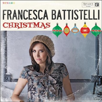 Christmas Is  [Music Download] -     By: Francesca Battistelli