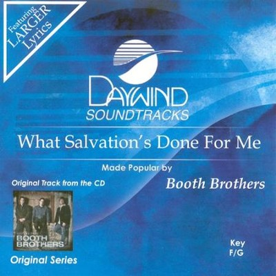 What Salvation's Done For Me, Accompaniment CD   -     By: The Booth Brothers