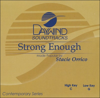 Strong Enough  -     By: Stacie Orrico