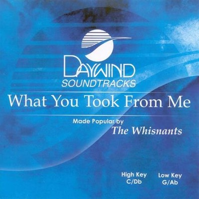 What You Took From Me, Accompaniment CD   -     By: The Whisnants