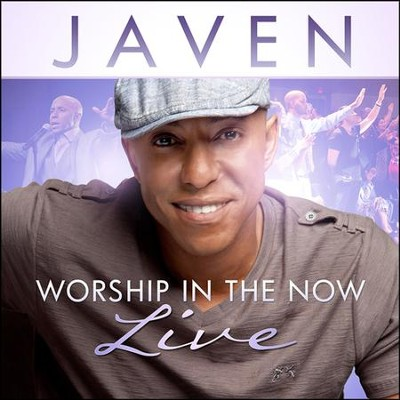 Worship In the Now Live   -     By: Javen