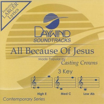All Because Of Jesus, Accompaniment CD   -     By: Casting Crowns