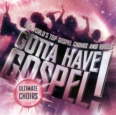 Gotta Have Gospel! Ultimate Choirs CD   -