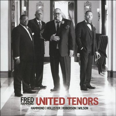 United Tenors: Hammond, Hollister, Roberson, Wilson   -     By: Fred Hammond