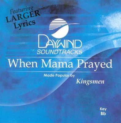 When Mama Prayed, Accompaniment CD   -     By: The Kingsmen