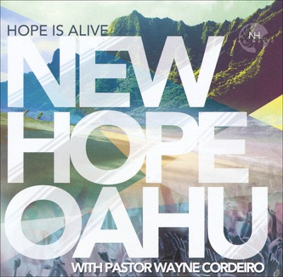 Hope Is Alive   -     By: New Hope Oahu, Pastor Wayne Cordeio