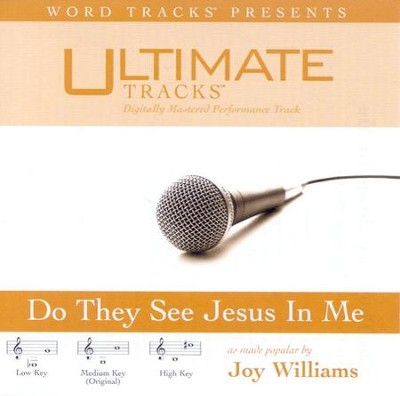 Do They See Jesus In Me - High key performance track w/o background vocals  [Music Download] -     By: Joy Williams