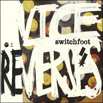 Vice Re-Verses   -     By: Switchfoot