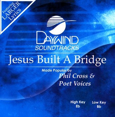 Jesus Built A Bridge, Acc CD    -     By: Phil Cross