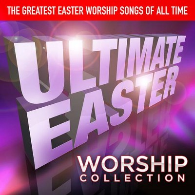 Ultimate Easter Worship Collection   -     By: Various Artists