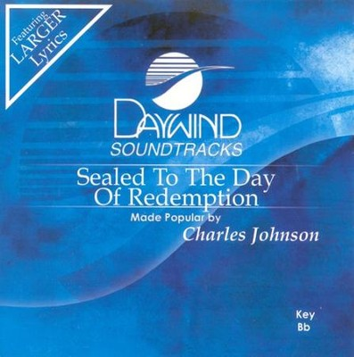 Sealed To The Day Of Redemption, Accompaniment CD   -     By: Charles Johnson
