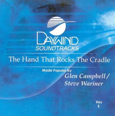 The Hand That Rocks The Cradle, Accompaniment CD   -     By: Glen Campbell