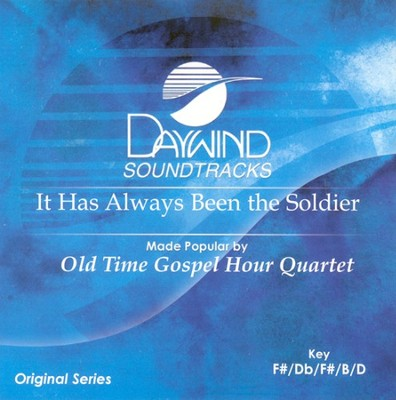 It Has Always Been The Soldier, Accompaniment CD   -     By: Old Time Gosel Hour Quartet
