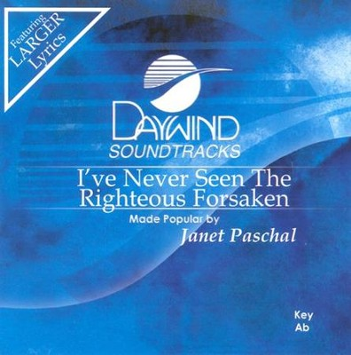 I've Never Seen The Righteous Forsaken, Accompaniment CD   -     By: Janet Paschal