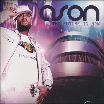 The Future Is Now, CD   -     By: Ason