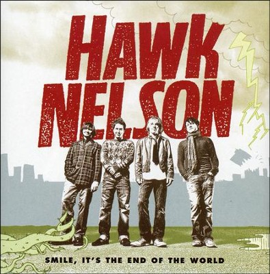 Smile, It's the End of the World CD   -     By: Hawk Nelson