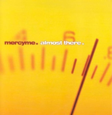 Almost There CD   -     By: MercyMe