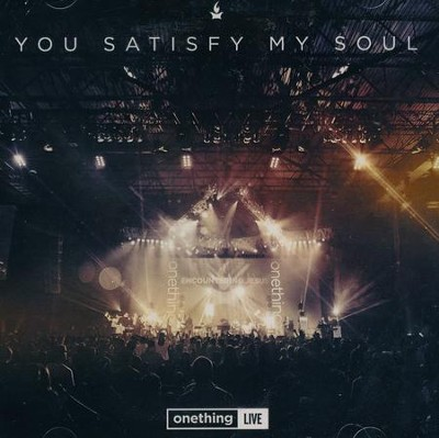 You Satisfy My Soul   -     By: OneThing Live