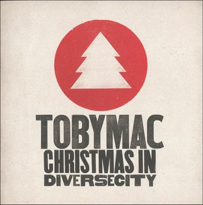 Christmas in Diverse City  - Slightly Imperfect  -     By: tobyMac