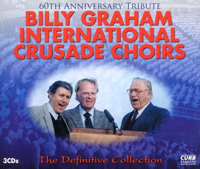The Billy Graham International Crusade Choirs: The  Definitive Collection (3 CD's)  -