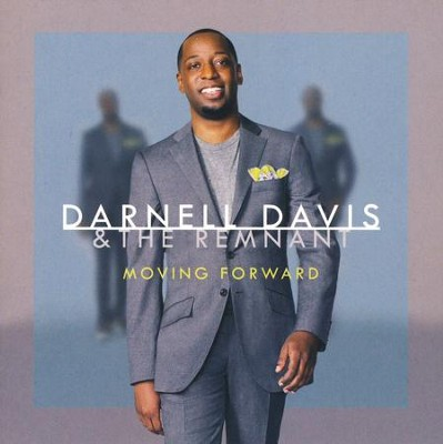 Moving Forward   -     By: Darnell Davis & The Remnant