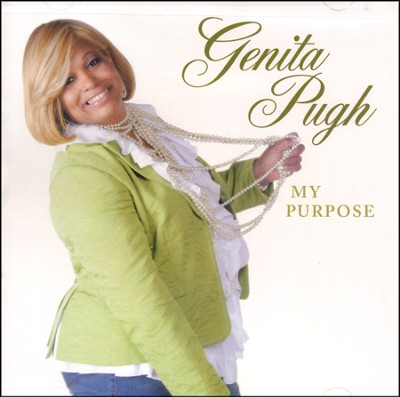 My Purpose   -     By: Genita Pugh