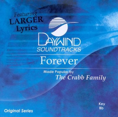 Forever, Accompaniment CD   -     By: The Crabb Family