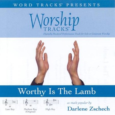 Worthy Is The Lamb - High key performance track w/o background vocals  [Music Download] -     By: Darlene Zschech