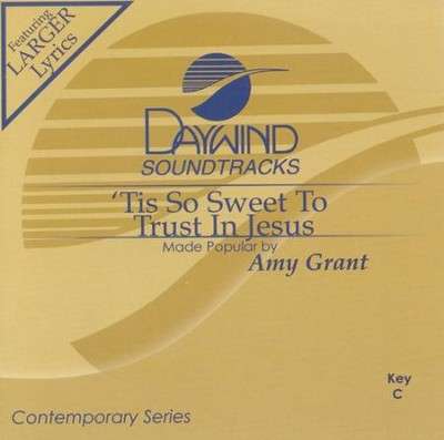 'Tis So Sweet To Trust In Jesus, Accompaniment CD   -     By: Amy Grant