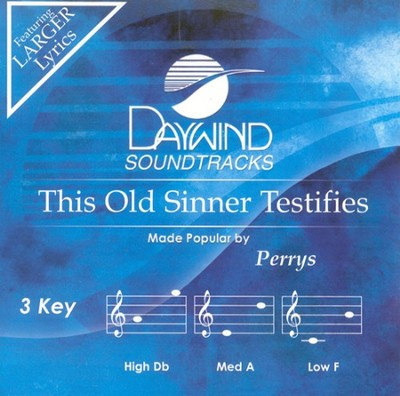 This Old Sinner Testifies, Accompaniment CD   -     By: The Perrys
