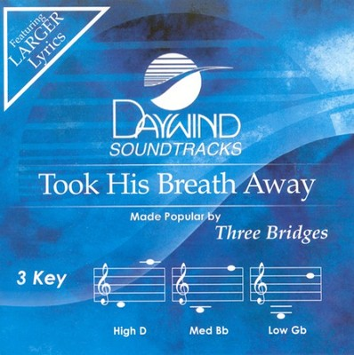 Took His Breath Away, Accompaniment CD   -     By: Three Bridges