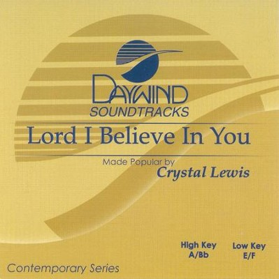 Lord I Believe in You, Accompaniment CD    -     By: Crystal Lewis